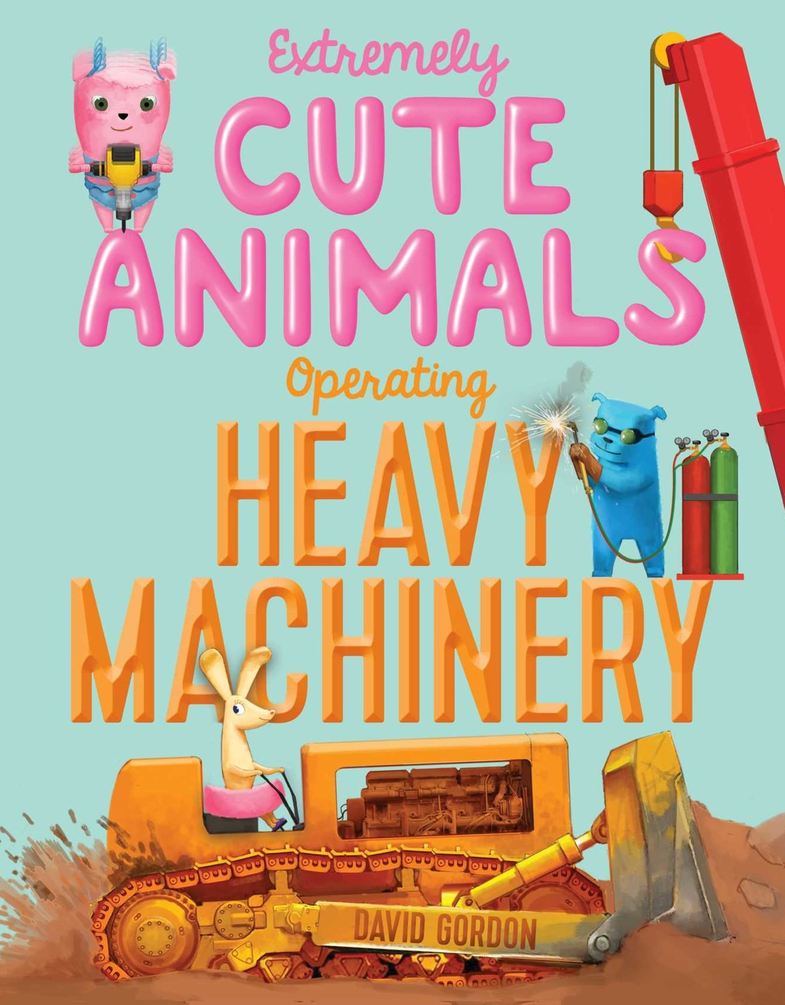 Simon & Schuster Extremely Cute Animals Operating Heavy Machinery