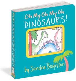 Workman Publishing BOYNTON: Oh My Oh My Oh Dinosaurs!