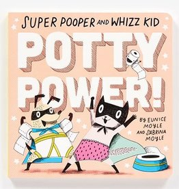 Abrams Super Pooper and Whizz Kid: Potty Power!