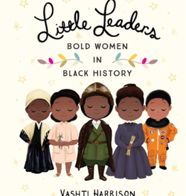 Hachette LITTLE LEADERS: BOLD WOMEN IN BLACK HISTORY