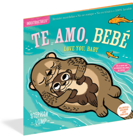 Workman Publishing INDESTRUCTIBLES: Te Amo Bebe, Love you Baby