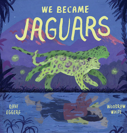 Chronicle Books We Became Jaguars