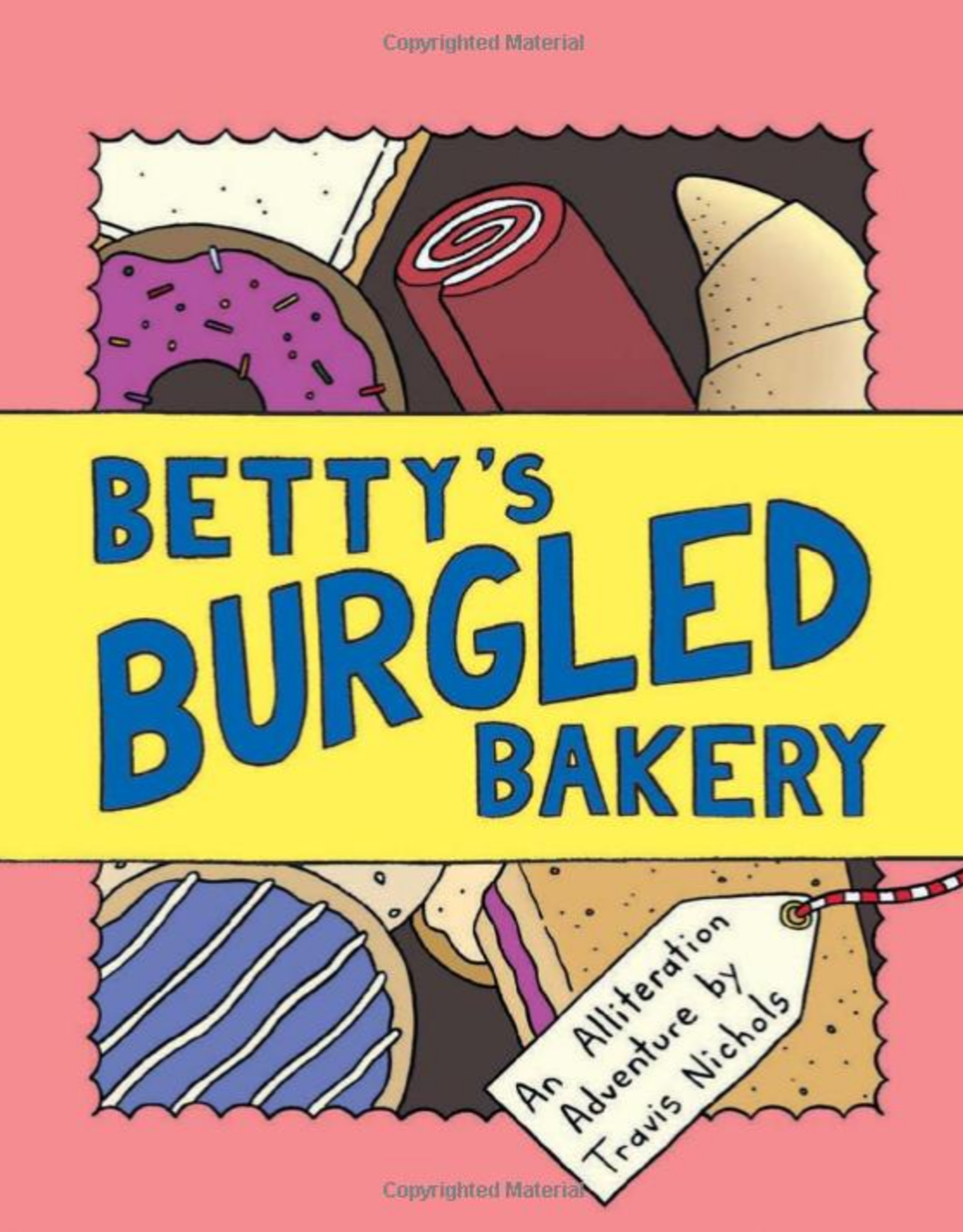Chronicle Books Betty's Burgled Bakery