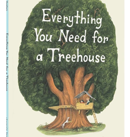Chronicle Books Everything You Need for a Treehouse