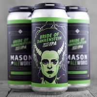 Mason Bride of Dankenstein IPA 4/16