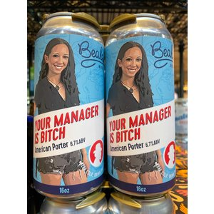 Beale's Your Manager Is Bitch American Porter 4/16