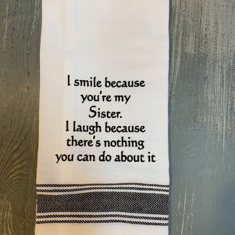 Wild Hare Designs White Cotton Towel - I smile because you're my sister