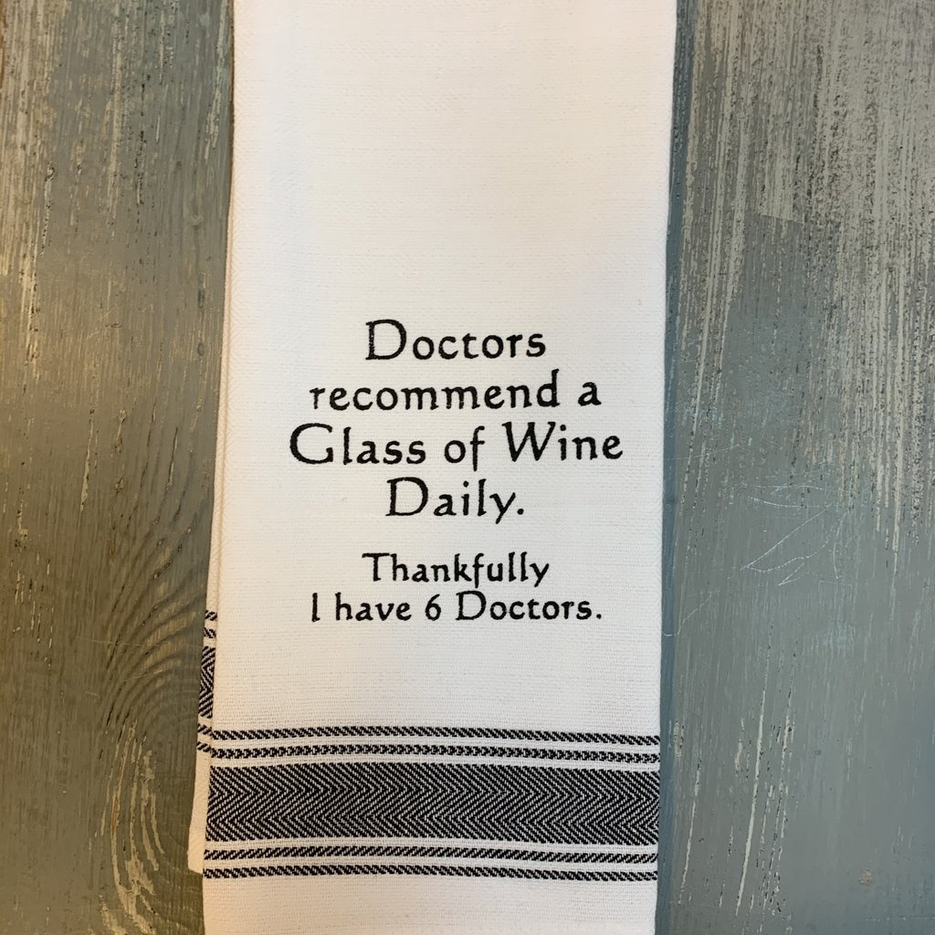 Wild Hare Designs White Cotton Towel - Doctors recommend a glass of wine...