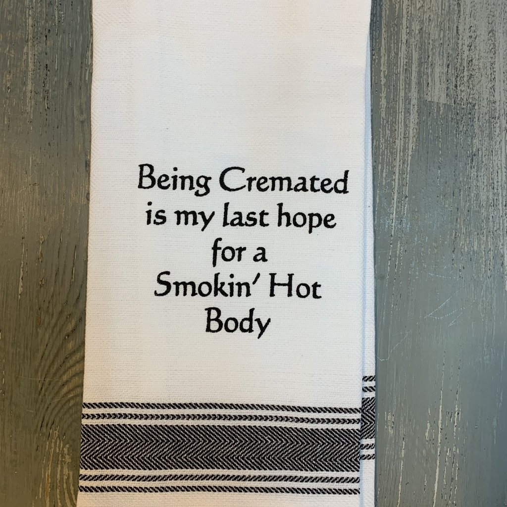 Wild Hare Designs White Cotton Towel - Being cremated...