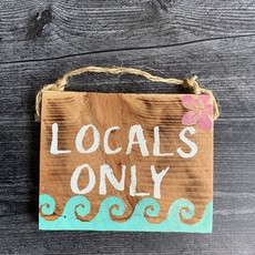 """The Garret """"Locals only"""" hanging sign"""