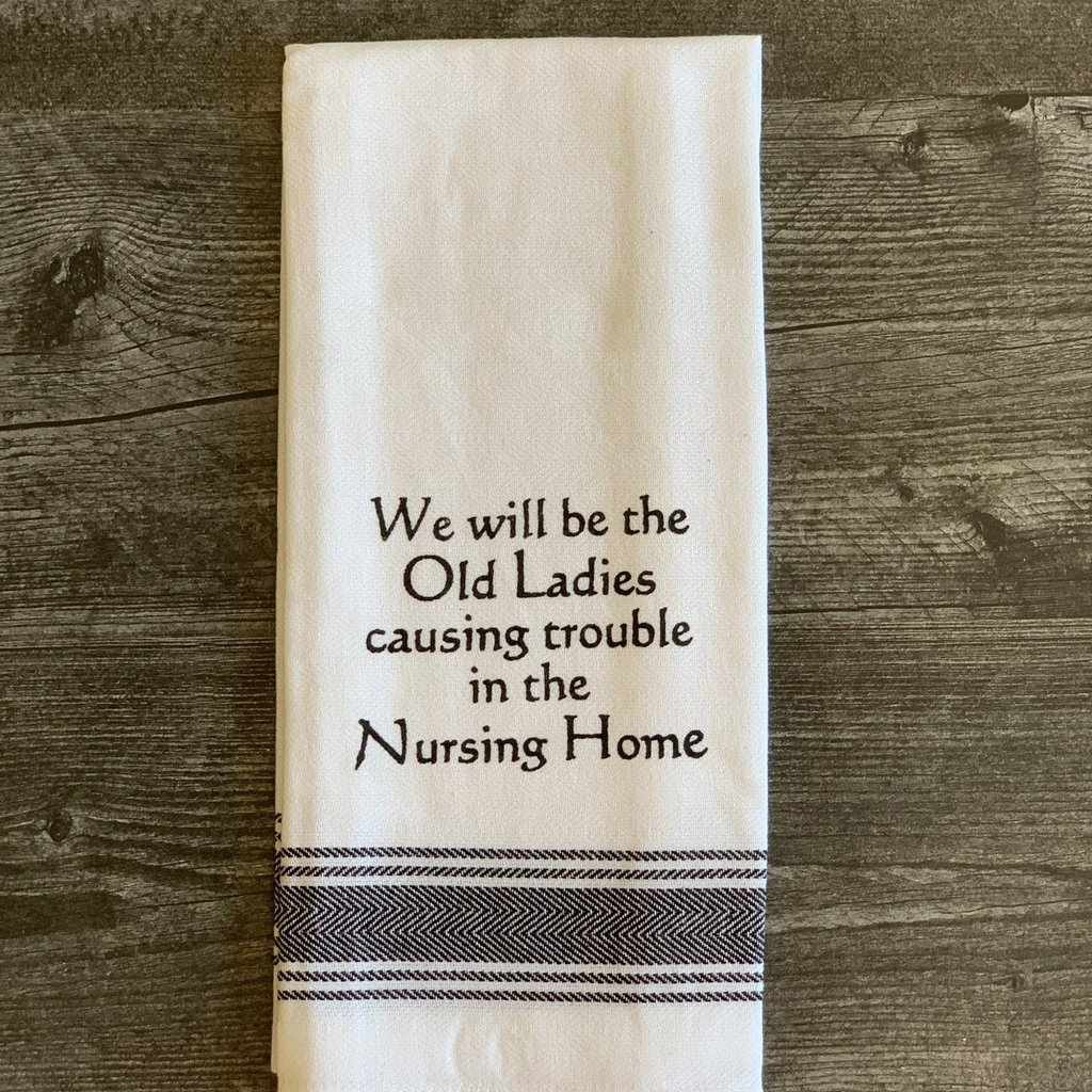 Wild Hare Designs White Cotton Towel - We will be the old ladies causing trouble...