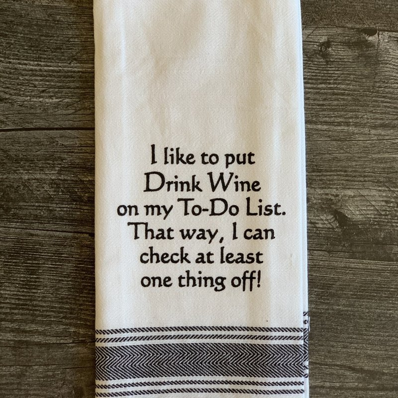 Wild Hare Designs White Cotton Towel - I like to put DRINK WINE on my to do...