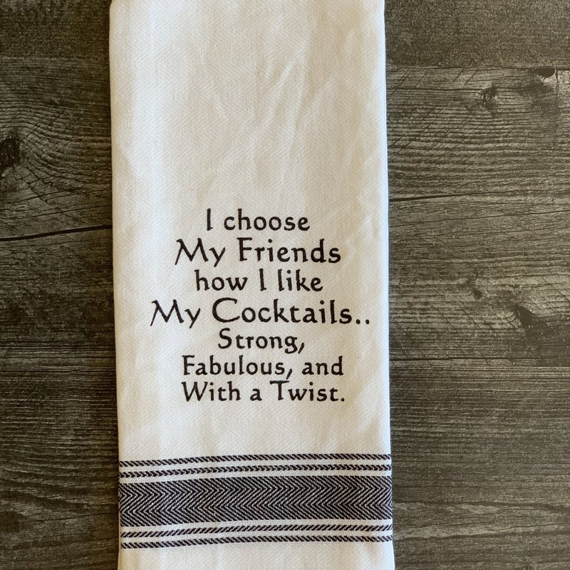 Wild Hare Designs White Cotton Towel - I choose my friends how I like my cocktail...