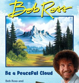 Bk - Be a Peaceful Cloud, Life Lessons from Bob Ross