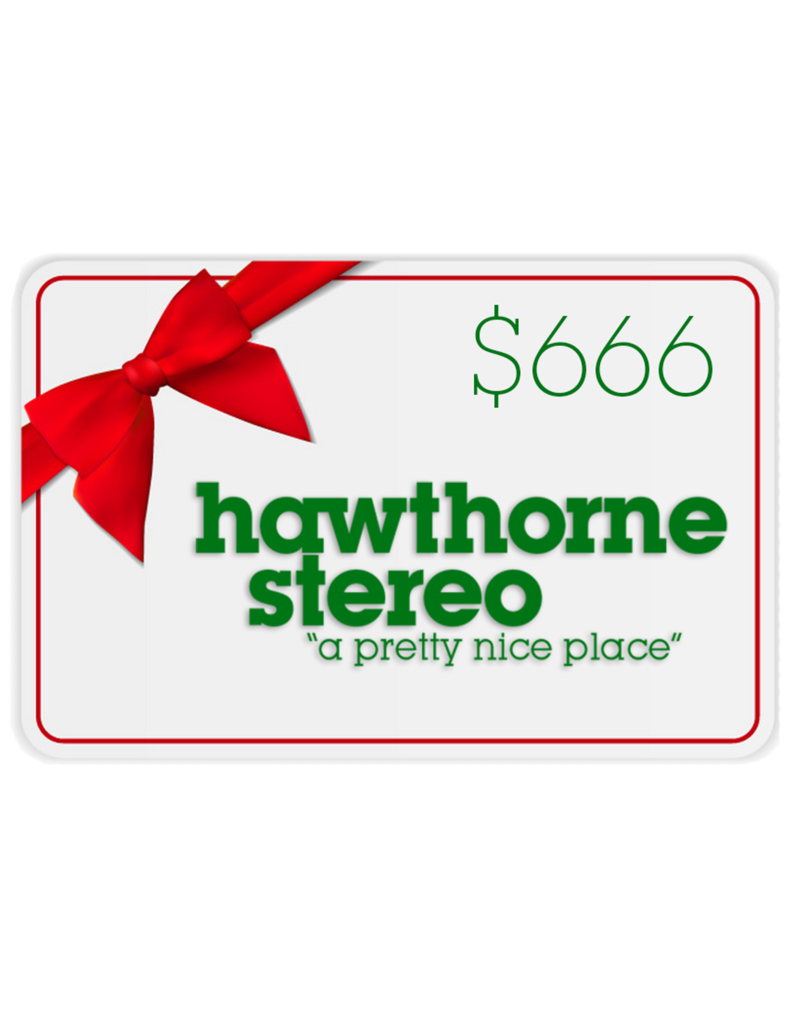 Hawthorne Stereo Gift Card for In-Store Use $666 (Metalhead Special)