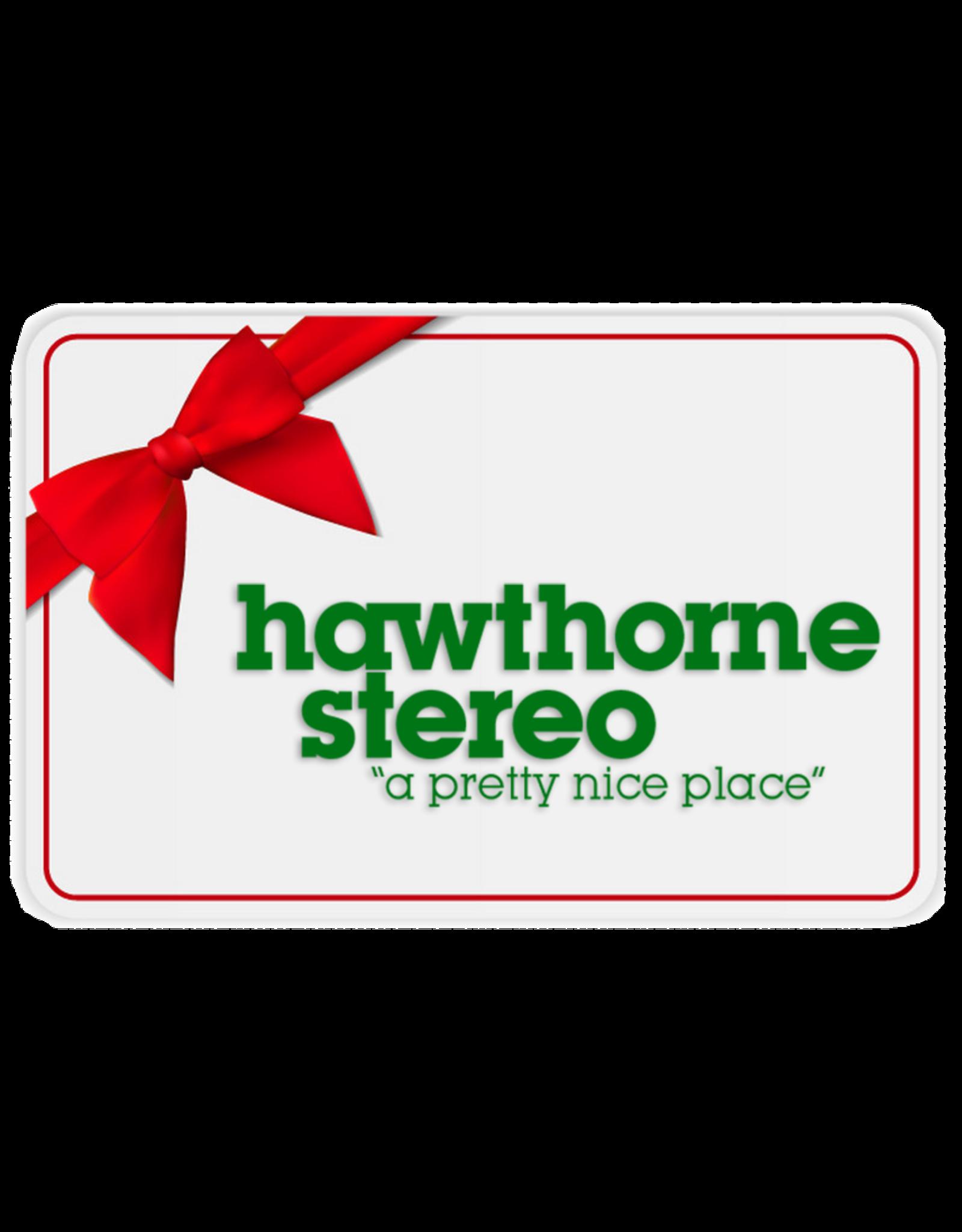 Hawthorne Stereo Hawthorne Stereo Physical Gift Card