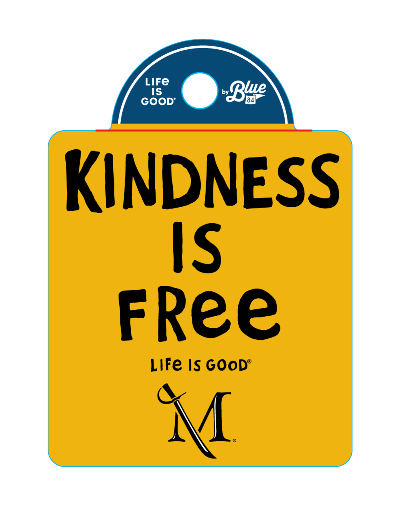 "Life is Good ""Life is Good"" Kindness is free sticker"