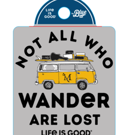 """Life is Good """"Life is Good""""  Not all who wander sticker"""