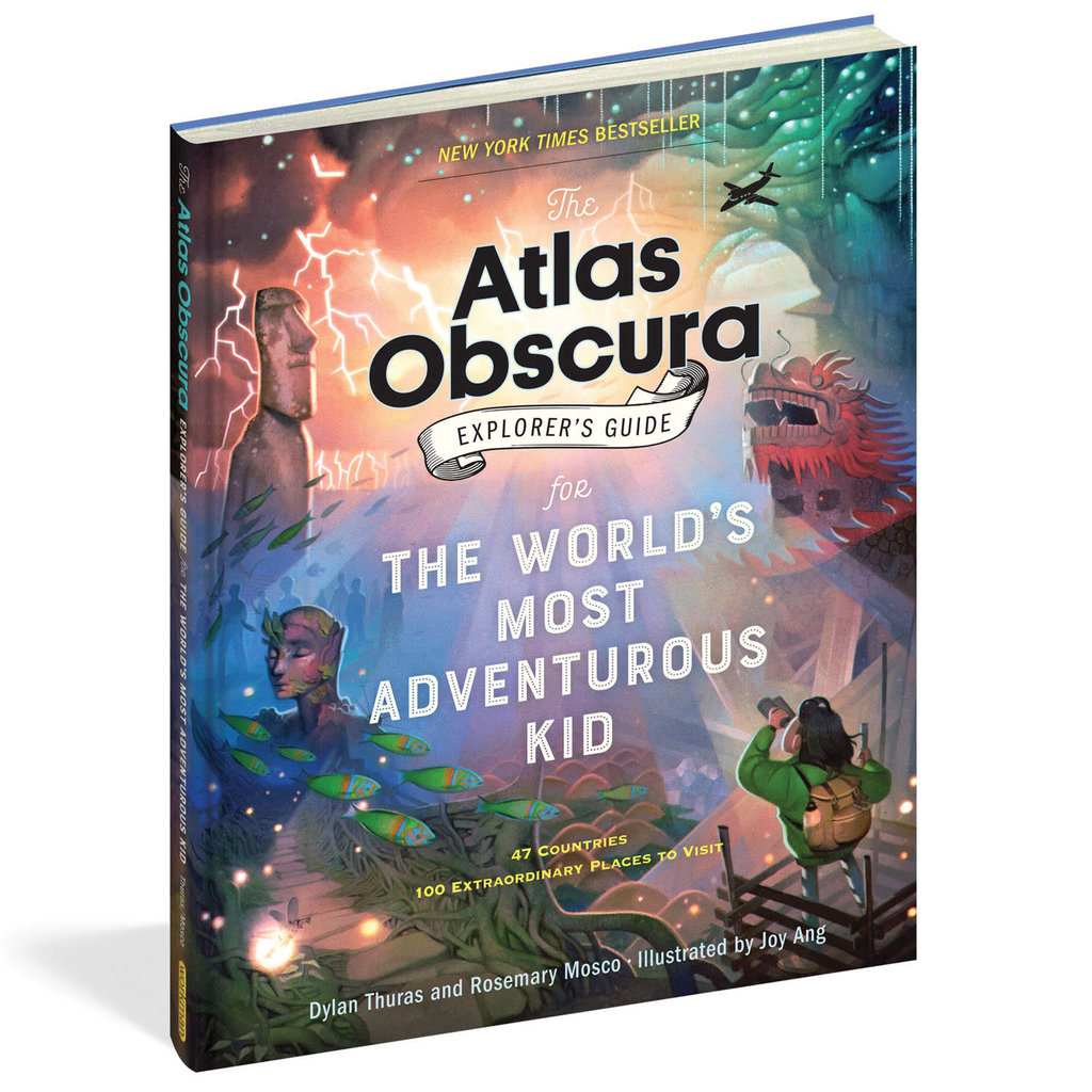 The Atlas Obscura Explorer's Guide for the World's Most Adventurous Kid