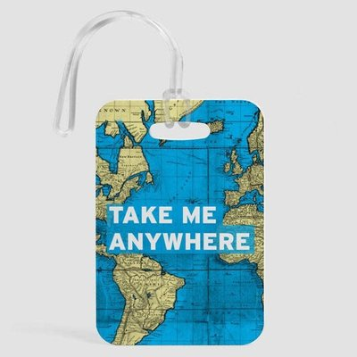 Take me anywhere Luggage Tag