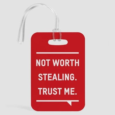 Not Worth Stealing Luggage Tag-DNR