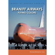 Braniff Airways: Flying Colors