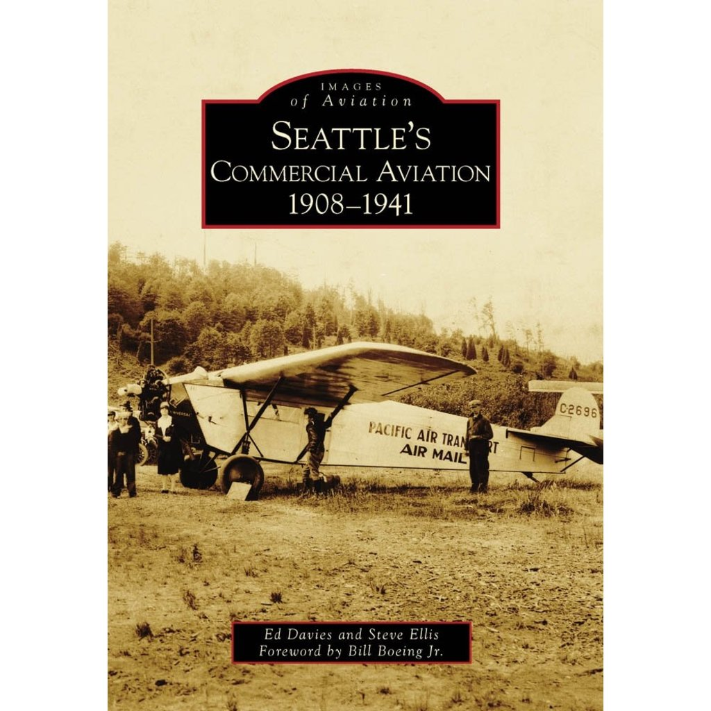 Seattle's Commercial Aviation: 1908-1941