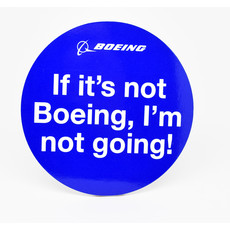 If It's Not Boeing, I'm Not Going sticker