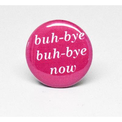 Pinback Button Buh-Bye Now