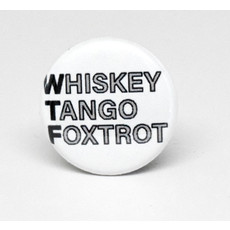 Pinback Button Whiskey Tango Foxtrot