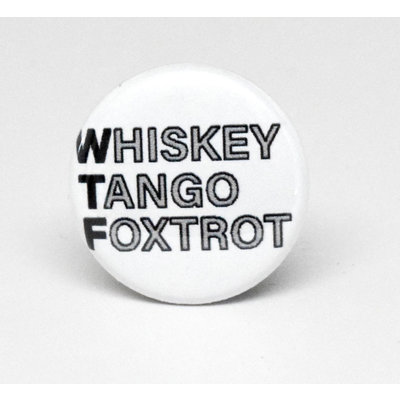 Pinback Button Whiskey Tango Foxtrot