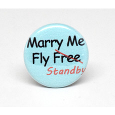 Pinback Button Marry Me, Fly Standby