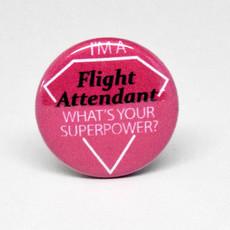 Pinback Button Flight Attendant Super Power