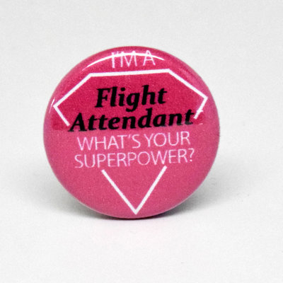 Pinback Button Flight Attendant Super Power