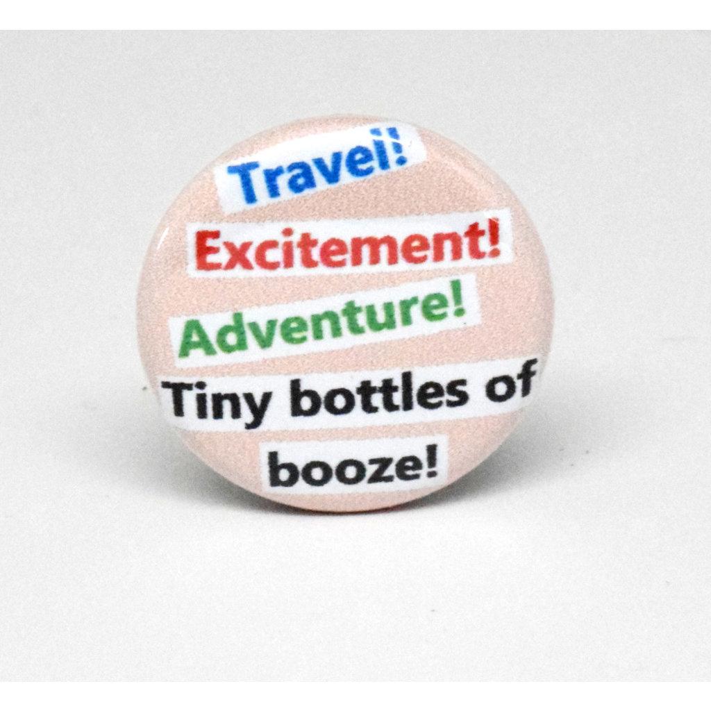 Pinback Button Tiny Bottles of booze