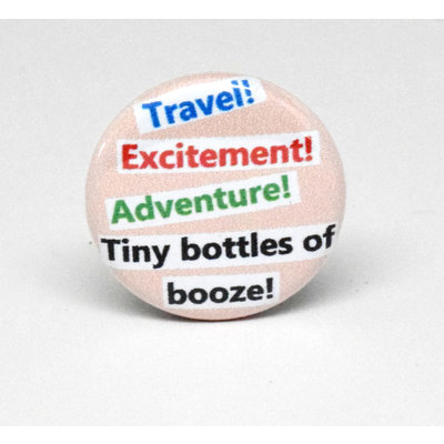 Pinback Button Tiny Bottles of booze
