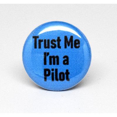 Pinback Button Trust Me I'm a Pilot