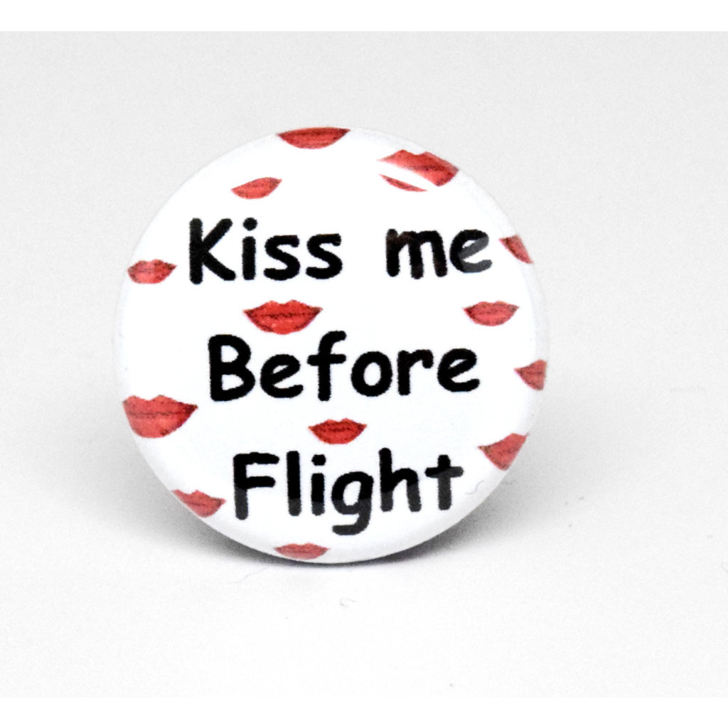 Pinback Button Kiss Me Before Flight