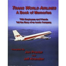 Trans World Airlines a TWA Book of Memories