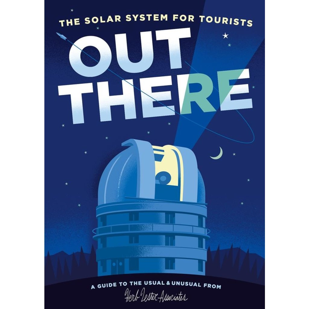 OUT THERE: THE SOLAR SYSTEM For Tourists