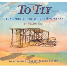 To Fly The story of the Wright Brothers