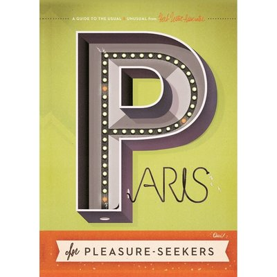 Paris for Pleasure Seekers