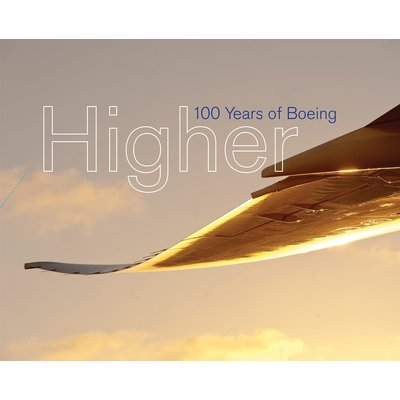 Higher- 100 Years of Boeing
