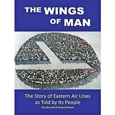 Wings of Man Story of Eastern Airlines-Limited  Edition