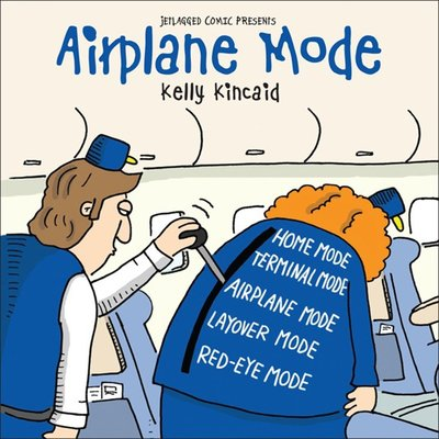 Airplane Mode By Kelly kincaid