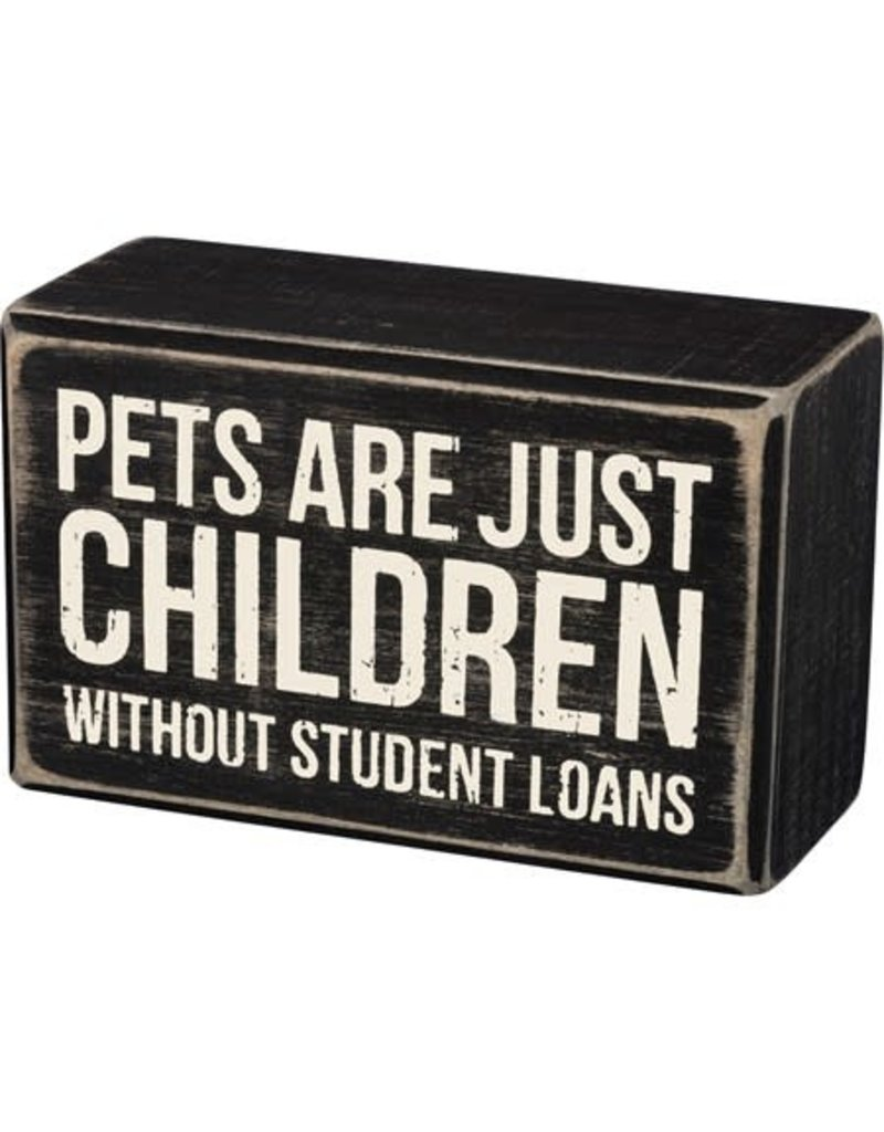 Pets are children box sign 35179