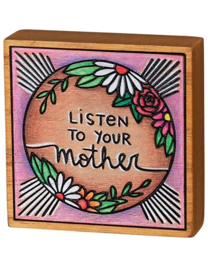 Listen to your mother block sign 104892