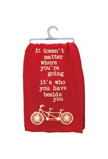 It Is Who You Have Beside You Towel 102860