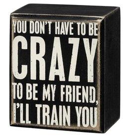 Box Sign - I'll Train You 107448