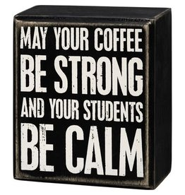 Box Sign - Students Be Calm 107482